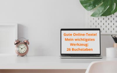 Gute Online-Texte: Mein wichtigstes Werkzeug: 26 Buchstaben